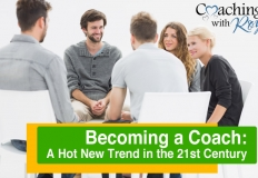 Becoming a Coach: A Hot New Trend in the 21st Century
