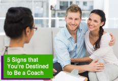5 Signs that You're Destined to Be a Coach
